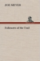 Followers of the Trail - Zoe Meyer