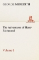 The Adventures of Harry Richmond - Volume 8 - George Meredith