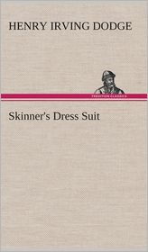 Skinner's Dress Suit - Henry Irving Dodge