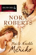 HeiBe Nächte in Mexiko - Nora Roberts, Sonja Sajlo-Lucich
