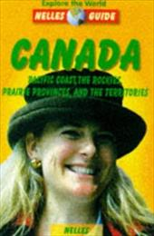 Canada: Pacific Coast, the Rockies, Prairie Provinces, and the Territories - Forg, Nicola / Habermann, Katrain / Bindl, Arno
