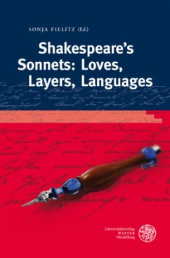 Shakespeare´s Sonnets: Loves, Layers, Languages - Herausgeber: Fielitz, Sonja
