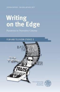 Writing on the Edge: Paratexts of Narrative Cinema (Film and Television Studies)