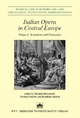 Italien Opera in Central Europe 01. Volume 1: Institutions and Ceremonies