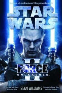 The Force Unleashed 2 / Star Wars - The Force Unleashed Bd.2 - Williams, Sean