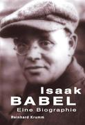 Krumm, Reinhard: Isaak Babel - Eine Biographie