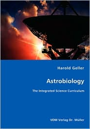 Astrobiology - The Integrated Science Curriculum - Harold Geller