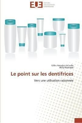 Le Point Sur Les Dentifrices - Collectif