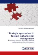 Strategic Approaches to Foreign Exchange Risk Management: An empirical analysis of the practice of Danish medium-sized non-financial companies