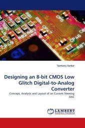 Designing an 8-bit CMOS Low Glitch Digital-to-Analog Converter