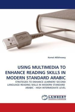 USING MULTIMEDIA TO ENHANCE READING SKILLS IN MODERN STANDARD ARABIC