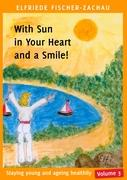 With Sun in Your Heart and a Smile!