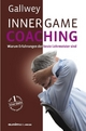 INNER GAME COACHING - W T Gallwey; Frank Pyko
