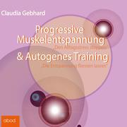Claudia Gebhard: Progressive Muskelentspannung Autogenes Training