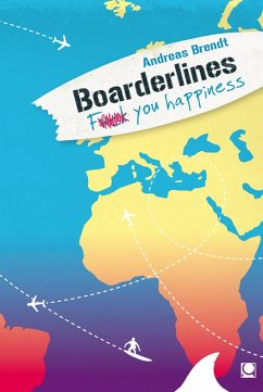 Boarderlines - Fuck You Happiness (eBook, PDF) - Brendt, Andreas
