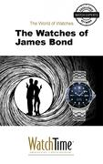 WatchTime.com: The Watches of James Bond