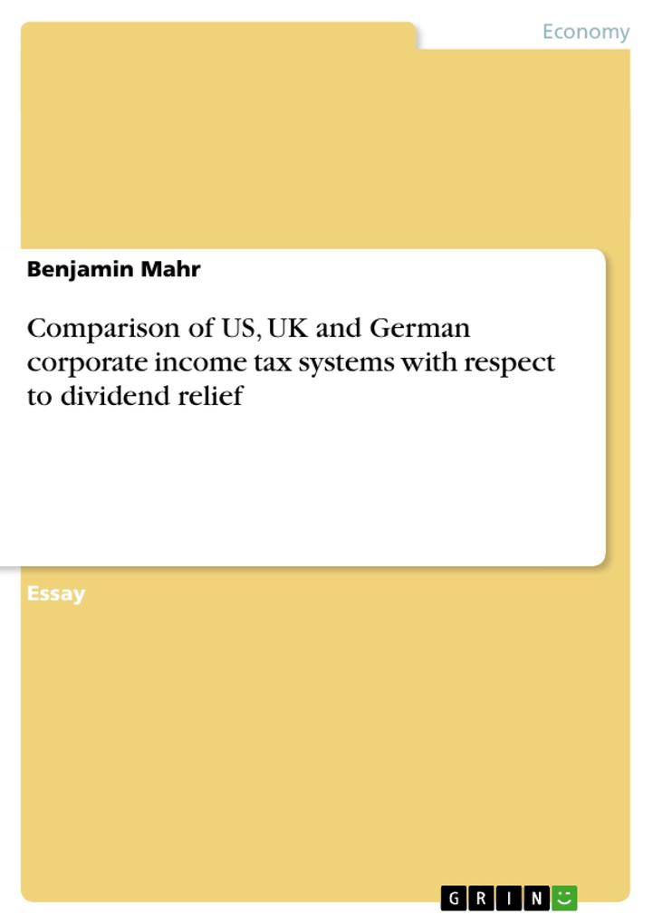 Comparison of US, UK and German corporate income tax systems with respect to dividend relief als Buch von Benjamin Mahr - Benjamin Mahr