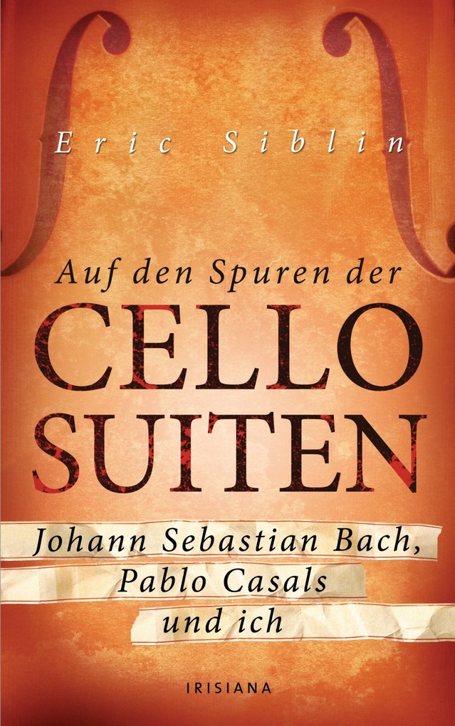 Auf den Spuren der Cello-Suiten als eBook Download von Eric Siblin - Eric Siblin