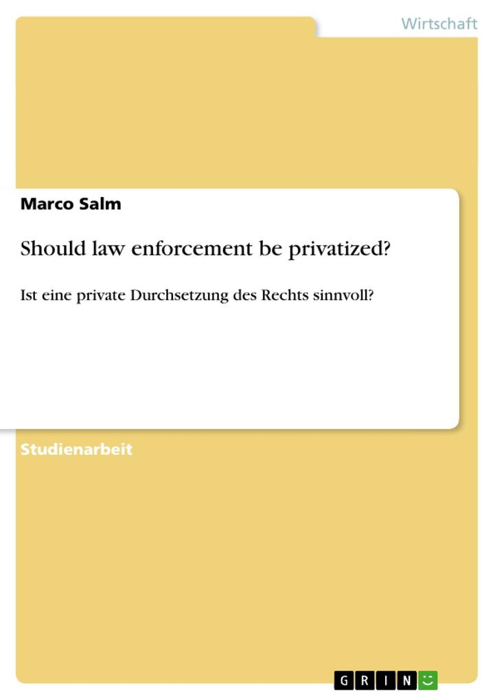 Should law enforcement be privatized? als Buch von Marco Salm - Marco Salm