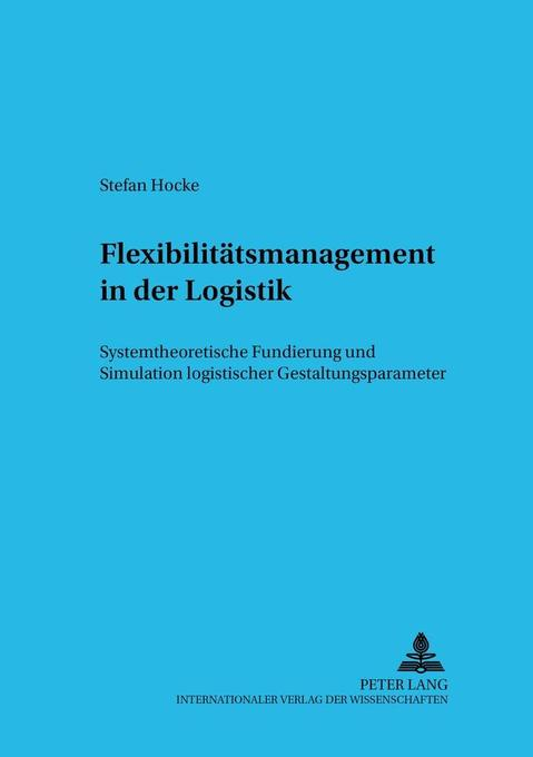 Flexibilitätsmanagement in der Logistik - Stefan Hocke