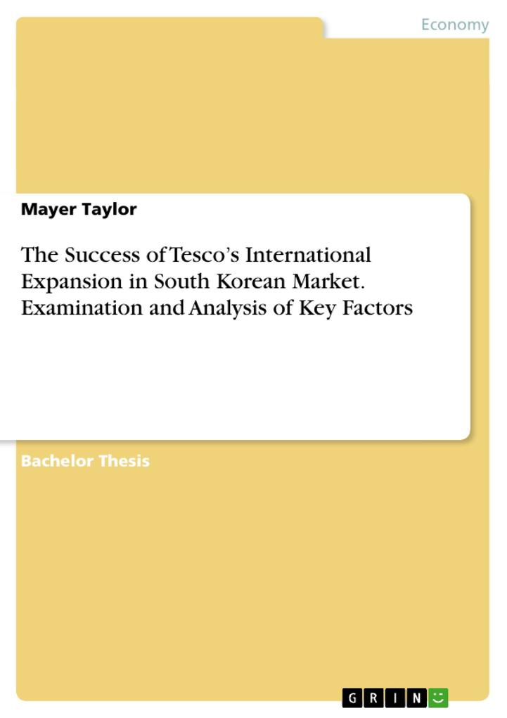 The Success of Tesco´s International Expansion in South Korean Market. Examination and Analysis of Key Factors als Buch von Mayer Taylor - Mayer Taylor