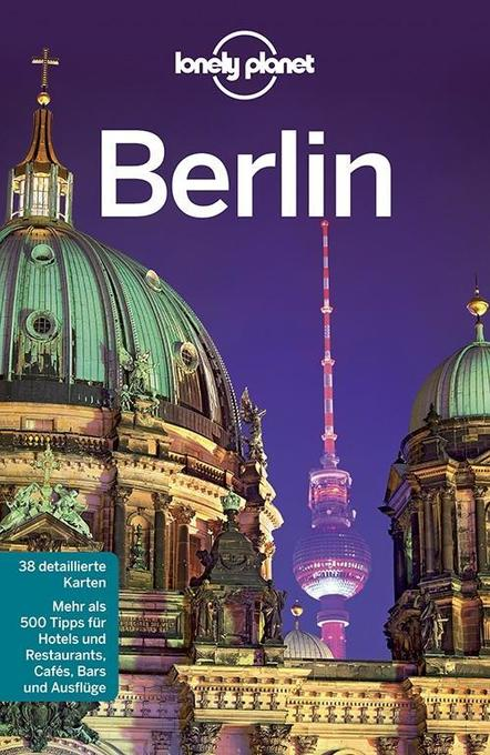 Lonely Planet Reiseführer Berlin als Buch von Andrea Schulte-Peevers, Anthony Haywood, Sally O´Brian - Andrea Schulte-Peevers, Anthony Haywood, Sally O´Brian