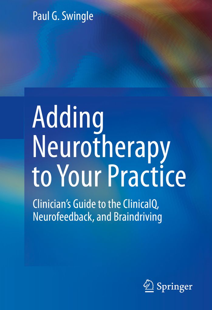 Adding Neurotherapy to Your Practice als eBook Download von Paul G Swingle - Paul G Swingle