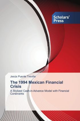 The 1994 Mexican Financial Crisis - A Stylized Cash-in-Advance Model with Financial Constraints