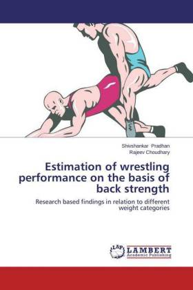 Estimation of wrestling performance on the basis of back strength - Research based findings in relation to different weight categories