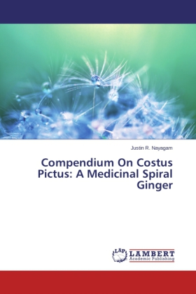 Compendium On Costus Pictus: A Medicinal Spiral Ginger