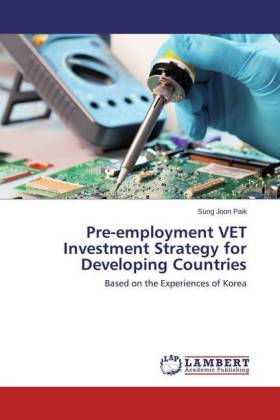 Pre-employment VET Investment Strategy for Developing Countries - Based on the Experiences of Korea