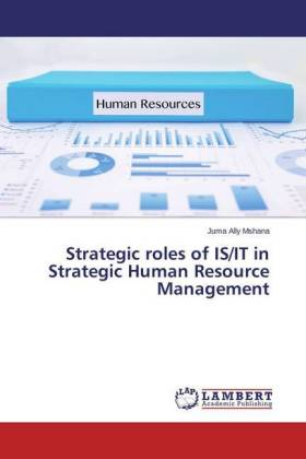 Strategic roles of IS/IT in Strategic Human Resource Management