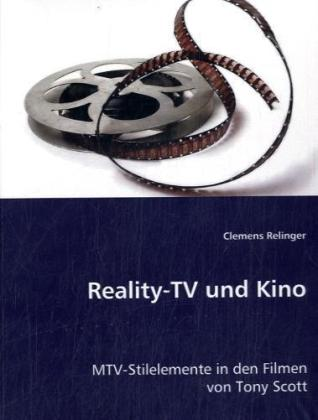 Reality-TV und Kino - MTV-Stilelemente in den Filmen von Tony Scott