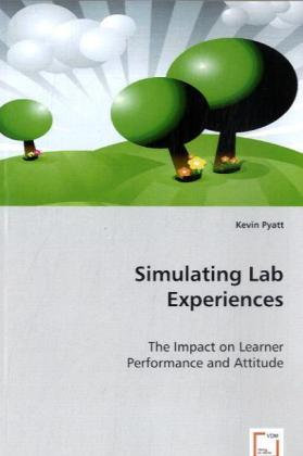 Simulating Lab Experiences - The Impact on Learner Performance and Attitude