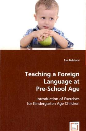 Teaching a Foreign Language at Pre-School Age - Introduction of Exercises for Kindergarten Age Children