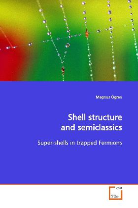 Shell structure and semiclassics - Super-shells in trapped Fermions