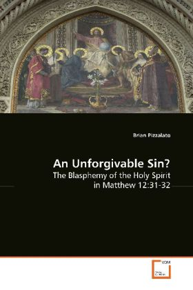 An Unforgivable Sin? - The Blasphemy of the Holy Spirit in Matthew 12:31-32