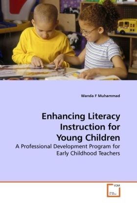 Enhancing Literacy Instruction for Young Children - A Professional Development Program for Early Childhood Teachers
