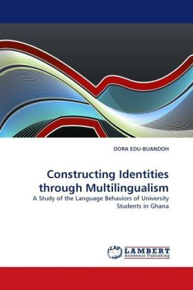 Constructing Identities through Multilingualism - A Study of the Language Behaviors of University Students in Ghana