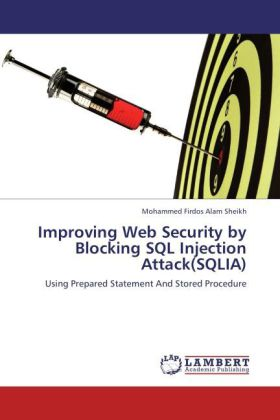 Improving Web Security by Blocking SQL Injection Attack(SQLIA) - Using Prepared Statement And Stored Procedure