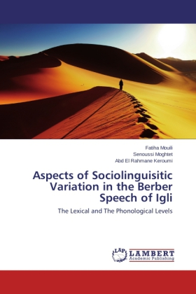 Aspects of Sociolinguisitic Variation in the Berber Speech of Igli - The Lexical and The Phonological Levels