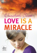Elizabeth Scott: Love is a Miracle