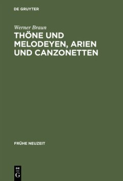 Thone Melodies, Arias, and Canzonettas: On the Music of German Baroque Songs: v. 100 (Fruhe Neuzeit)
