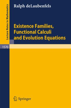 Existence Families, Functional Calculi and Evolution Equations - DeLaubenfels, Ralph