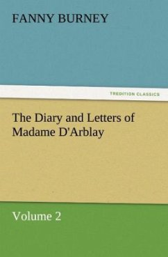 The Diary and Letters of Madame D'Arblay - Volume 2 - Burney, Fanny