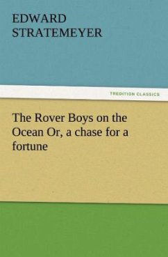 The Rover Boys on the Ocean Or, a chase for a fortune - Stratemeyer, Edward