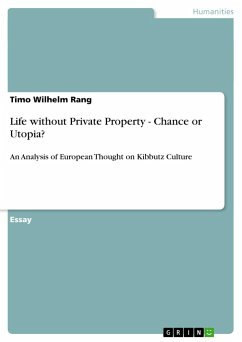 Life without Private Property - Chance or Utopia? - Rang, Timo Wilhelm
