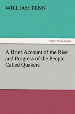 A Brief Account of the Rise and Progress of the People Called Quakers - Penn, William