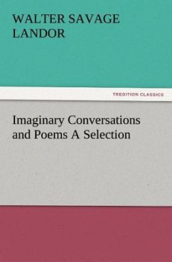 Imaginary Conversations and Poems A Selection - Landor, Walter Savage