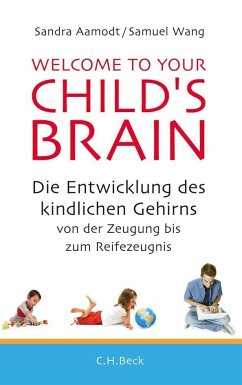 Welcome to your Child´s Brain - Aamodt, Sandra; Wang, Samuel